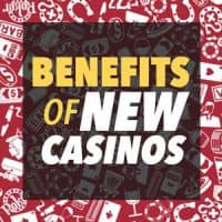 benefits of new casinos