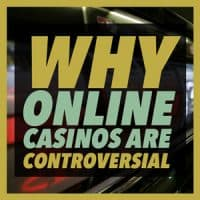 Why Online Casinos Are Controversial