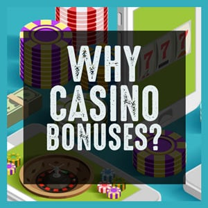 why casino bonus